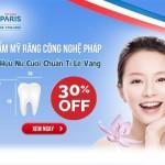 Thẩm mỹ răng công nghệ Pháp chuẩn tỉ lệ vàng ưu đãi tới 30%