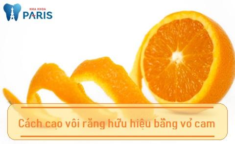 Sử dụng vỏ cam cũng có thể làm cách cạo vôi răng hiệu nghiệm