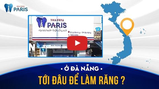 Nha khoa Paris - Địa chỉ tẩy trắng răng tại Đà Nẵng uy tín